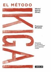 El método Ikigai - Despierta tu verdadera pasión y cumple tus propósitos vitales