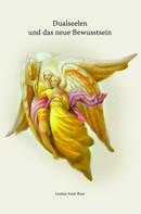 Lusinia Anne Rose: Dualseelen und das neue Bewusstsein ★★★★★