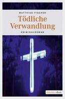 Matthias Fischer: Tödliche Verwandlung ★★★★