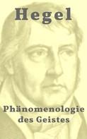 Georg Wilhelm Friedrich Hegel: Phänomenologie des Geistes