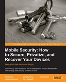 Tim Speed: Mobile Security: How to Secure, Privatize and Recover Your Devices ★★★