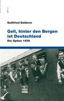 Gottfried Solderer: Gell, hinter den Bergen ist Deutschland ★★★★