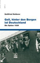 Gell, hinter den Bergen ist Deutschland - Die Option 1939