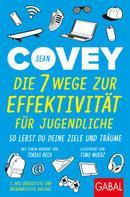 Sean Covey: Die 7 Wege zur Effektivität für Jugendliche