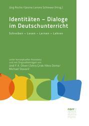 Identitäten - Dialoge im Deutschunterricht - Schreiben - Lesen - Lernen - Lehren