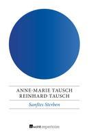 Anne-Marie Tausch: Sanftes Sterben ★★★★