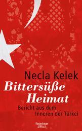Bittersüße Heimat. - Bericht aus dem Inneren der Türkei