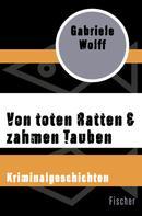 Gabriele Wolff: Von toten Ratten & zahmen Tauben ★★★★