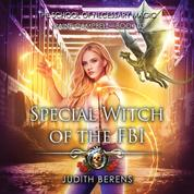 Special Witch of the FBI - School of Necessary Magic Raine Campbell - An Urban Fantasy Action Adventure, Book 3 (Unabridged)