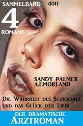 Der dramatische Arztroman Sammelband 4011 - 4 Romane