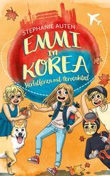 Emmi in Korea 4: Herbstferien mit Nervenkitzel