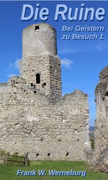 Die Ruine - Bei Geistern zu Besuch 1