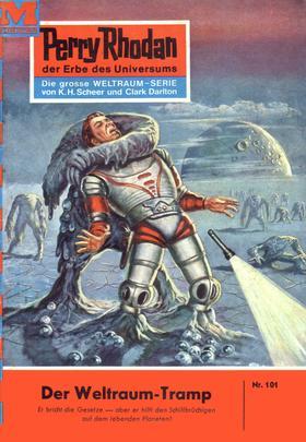 Perry Rhodan 101: Der Weltraum-Tramp