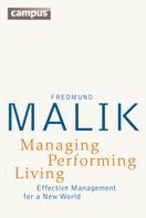 Fredmund Malik: Managing Performing Living