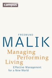 Managing Performing Living - Effective Management for a New World