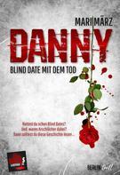 Mari März: DANNY