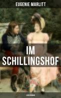 Eugenie Marlitt: Im Schillingshof: Liebesroman