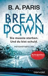 Breakdown - Sie musste sterben. Und du bist schuld - Psychothriller