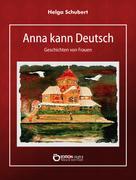 Helga Schubert: Anna kann Deutsch