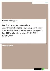 Die Änderung der deutschen Anti-Treaty-Shopping-Regelung des § 50d Abs. 3 EStG – unter Berücksichtigung der EuGH-Entscheidung vom 20.10.2011 (C-284/09)