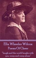 Ella Wheeler Wilcox: Poems Of Cheer