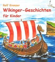 Wikinger-Geschichten für Kinder - Eine Fülle von Geschichten, die Kinder auf unterhaltsame Weise in die Welt der Wikinger entführen