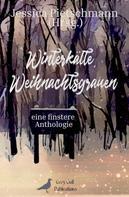 Jessica Pietschmann: Winterkälte, Weihnachtsgrauen