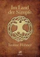 Ivonne Hübner: Im Land der Sümpfe ★★