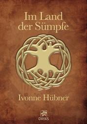 Im Land der Sümpfe - Eine Liebesgeschichte aus dem Mittelalter
