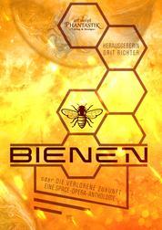 Bienen oder die verlorene Zukunft - Eine Space Opera Anthologie