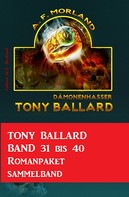 A. F. Morland: Tony Ballard Band 31 bis 40 Romanpaket