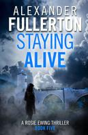 Alexander Fullerton: Staying Alive
