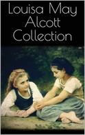 Louisa May Alcott: Louisa May Alcott Collection