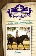 Emma Norden: Pferdeinternat Inselglück - Liebe und Lampenfieber
