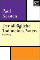 Paul Kersten: Der alltägliche Tod meines Vaters