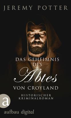 Das Geheimnis des Abtes von Croyland