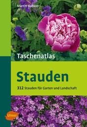 Taschenatlas Stauden - 313 Stauden für Garten und Landschaft