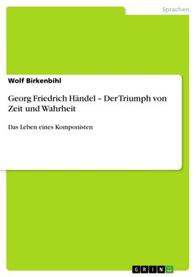 Georg Friedrich Händel – Der Triumph von Zeit und Wahrheit