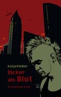 Kleiber, Katja: Dicker als Blut. Ein Frankfurt-Krimi ★★★★