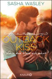 Outback Kiss. Wohin das Herz sich sehnt - Roman