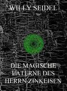 Willy Seidel: Die magische Laterne des Herrn Zinkeisen