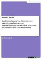 Benedikt Werner: Qualitätssicherung von Mineralwasser. Methodenvalidierung einer Ionenbestimmung mittels HPLC und einer photometrischen Nitritbestimmung