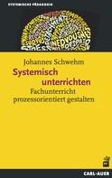 Johannes Schwehm: Systemisch unterrichten