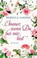 Rebecca Sanden: Immer, wenn du bei mir bist