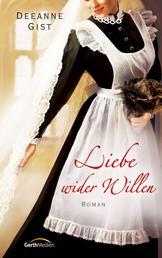 Liebe wider Willen - Roman.