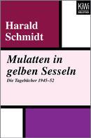 Harald Schmidt: Mulatten in gelben Sesseln