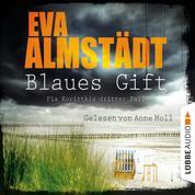 Blaues Gift - Pia Korittkis dritter Fall - Kommissarin Pia Korittki 3 (Ungekürzt)