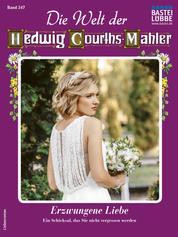 Die Welt der Hedwig Courths-Mahler 547 - Liebesroman - Erzwungene Liebe