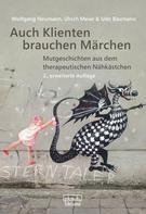 Wolfgang Neumann: Auch Klienten brauchen Märchen ★★★★