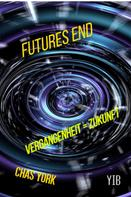 Chas York: Futures End